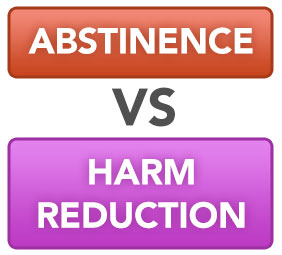 Abstinence vs Harm Reduction