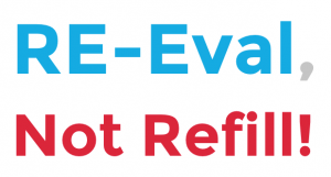 Re-Eval, not Refill