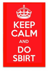 Keep Calm and Do SBIRT poster